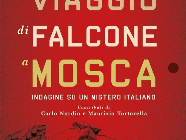 Il viaggio di Falcone a Mosca